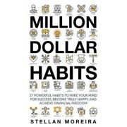 Million Dollar Habits: 27 Powerful Habits to Wire Your Mind for Success, Become Truly Happy, and Achieve Financial Freedom, Paperback/Sim Pol