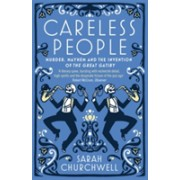 Careless People - Murder, Mayhem and the Invention of the Great Gatsby (Churchwell Sarah)(Paperback) (9781844087686)