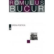 Opera poetica/Romulus Bucur
