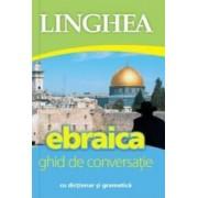Ebraica. Ghid De Conversatie Cu Dictionar Si Gramatica