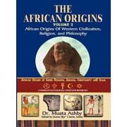 African Origins Volume 2: African Origins of Western Civilization, Religion and Philosophy, Paperback/Muata Ashby