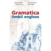 Gramatica limbii engleze - Jacques Marcelin Chalotte Garner Francois Faivre Michel Ratie