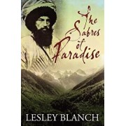 The Sabres of Paradise: Conquest and Vengeance in the Caucasus, Paperback/Lesley Blanch