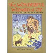 The Wonderful Wizard of Oz: 100th Anniversary Edition, Hardcover/L. Frank Baum