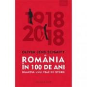 Romania in 100 de ani. Bilantul unui veac de istorie