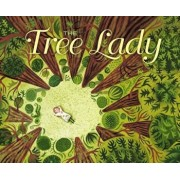 The Tree Lady: The True Story of How One Tree-Loving Woman Changed a City Forever, Hardcover/H. Joseph Hopkins