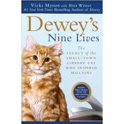 Dewey's Nine Lives: The Legacy of the Small-Town Library Cat Who Inspired Millions, Paperback