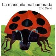 The Grouchy Ladybug (Spanish Edition): La Mariquita Malhumorada, Hardcover/Eric Carle