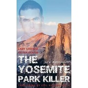 Cary Stayner: The True Story of the Yosemite Park Killer: Historical Serial Killers and Murderers, Paperback/Jack Rosewood