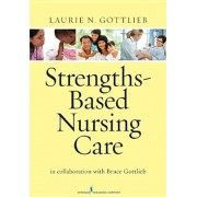 Strengths-Based Nursing Care: Health and Healing for Person and Family, Paperback