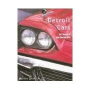Detroit Cars 50 Years of the Motor City Derrick Martin