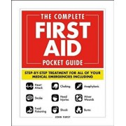 The Complete First Aid Pocket Guide: Step-By-Step Treatment for All of Your Medical Emergencies Including - Heart Attack - Stroke - Food Poisoning - C, Paperback/John Furst
