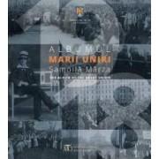 Albumul Marii Uniri. The Album of the Great Union - Samoila Marza