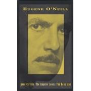 Anna Christie, the Emperor Jones, the Hairy Ape, Paperback/Eugene O'Neill