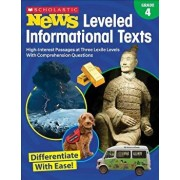 Scholastic News Leveled Informational Texts: Grade 4: High-Interest Passages Written in Three Levels with Comprehension Questions, Paperback/Scholastic Teacher Resources