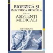 Biofizica si imagistica medicala pentru asistenti medicali