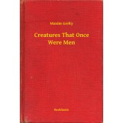 Creatures That Once Were Men (eBook)