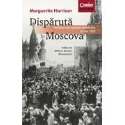 Disparuta in Moscova/Marguerite Harrison