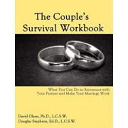 The Couple's Survival Workbook: What You Can Do to Reconnect with Your Parner and Make Your Marriage Work, Paperback/David Olsen