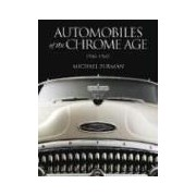 Automobiles of the Chrome Age 1946-1960 furman michael
