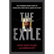 The Exile: The Stunning Inside Story of Osama Bin Laden and Al Qaeda in Flight, Hardcover