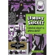 Toate intrebarile gresite. Vol. 2 and 160 Cand ai vazut-o ultima data - Lemony Snicket