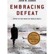 Embracing Defeat Japan in the Wake of World War II