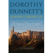 Dorothy Dunnett's Lymond Chronicles: The Enigma of Francis Crawford