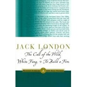 The Call of the Wild, White Fang & to Build a Fire, Paperback/Jack London
