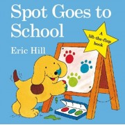 Spot Goes to School, Board book/Eric Hill