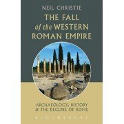 Fall of the Western Roman Empire. Archaeology, History and the Decline of Rome, Paperback/Neil Christie