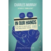 In Our Hands: A Plan to Replace the Welfare State, Paperback