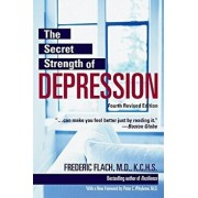 The Secret Strength of Depression, Fourth Edition: The Self Help Classic, Updated and Revised with Sections on Ptsd and the Latest Antidepressant Medi, Paperback (4th Ed.)/Frederic Flach