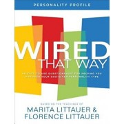 Wired That Way Personality Profile: An Easy-To-Use Questionnaire for Helping You Discover Your God-Given Personality Type, Paperback/Marita Littauer