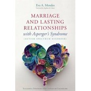 Marriage and Lasting Relationships with Asperger's Syndrome (Autism Spectrum Disorder): Successful Strategies for Couples or Counselors, Paperback/Eva A. Mendes