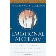 Emotional Alchemy: How the Mind Can Heal the Heart, Paperback