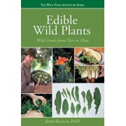 Edible Wild Plants: Wild Foods from Dirt to Plate, Paperback