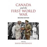 Canada and the First World War, Second Edition: Essays in Honour of Robert Craig Brown, Paperback/David MacKenzie