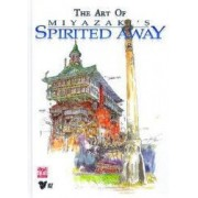 The Art of Miyazakis Spirited Away