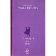 Invitatie la vals ed.2014 - Mihail Drumes
