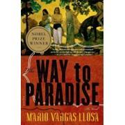The Way to Paradise, Paperback/Mario Vargas Llosa