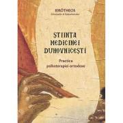 Editura Sophia Stiinta medicinei duhovnicesti. practica psihoterapiei ortodoxe - mitrop. ierotheos vlachos