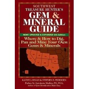 Southwest Treasure Hunter's Gem and Mineral Guide (6th Edition): Where and How to Dig, Pan and Mine Your Own Gems and Minerals, Paperback/Kathy J. Rygle
