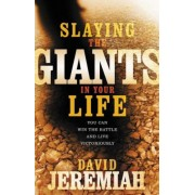 Slaying the Giants in Your Life, Paperback