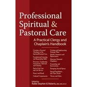 Professional Spiritual & Pastoral Care: A Practical Clergy and Chaplain's Handbook, Hardcover/Nancy K. Anderson