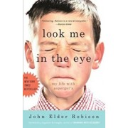 Look Me in the Eye: My Life with Asperger's, Paperback/John Elder Robison