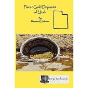 Placer Gold Deposits of Utah, Paperback/Maureen G. Johnson