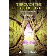 Through the Eyes of Love: Journeying with Pan, Book One, Paperback