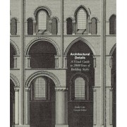 Architectural Details: A Visual Guide to 2000 Years of Building Styles, Paperback