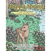 Happy Spring Color by Numbers Coloring Book for Adults: A Color by Numbers Coloring Book of Spring with Flowers, Butterflies, Country Scenes, Relaxing, Paperback/Zenmaster Coloring Books